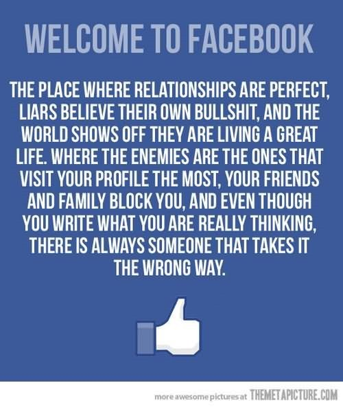 Welcome To Facebook The Place Where Relationship Are Perfect Liars