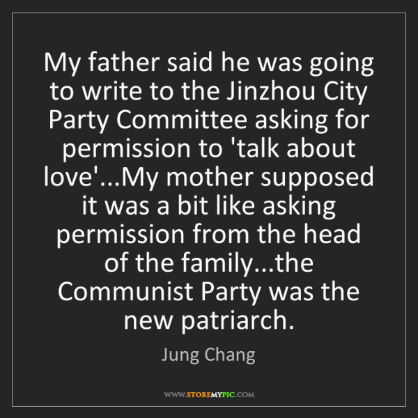 Jung Chang: My father said he was going to write to the Jinzhou City...