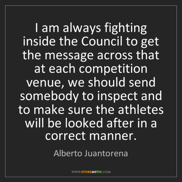 Alberto Juantorena: I am always fighting inside the Council to get the message...
