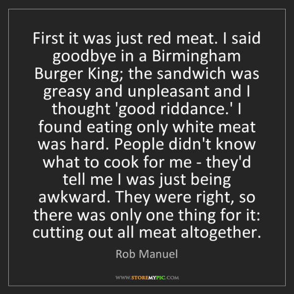 Rob Manuel: First it was just red meat. I said goodbye in a Birmingham...