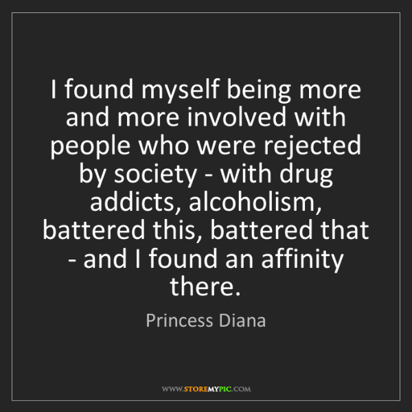 Princess Diana: I found myself being more and more involved with people...