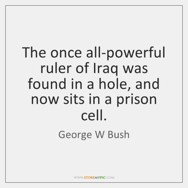 The once all-powerful ruler of Iraq was found in a hole, and ...