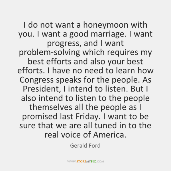 I do not want a honeymoon with you. I want a good ...