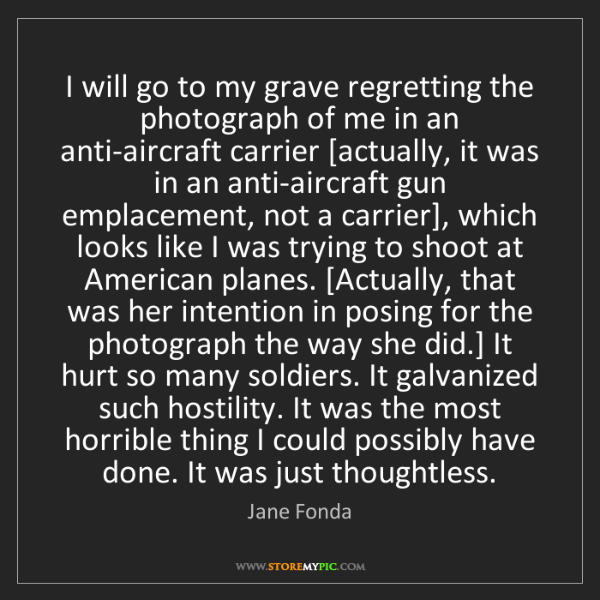 Jane Fonda: I will go to my grave regretting the photograph of me...
