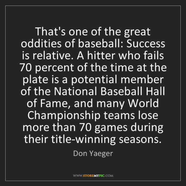Don Yaeger: That's one of the great oddities of baseball: Success...