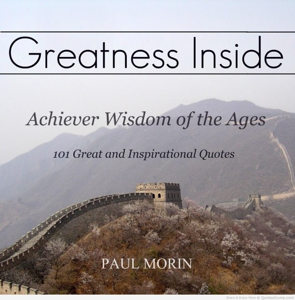 Greatness inside achiever wisdom of the ages