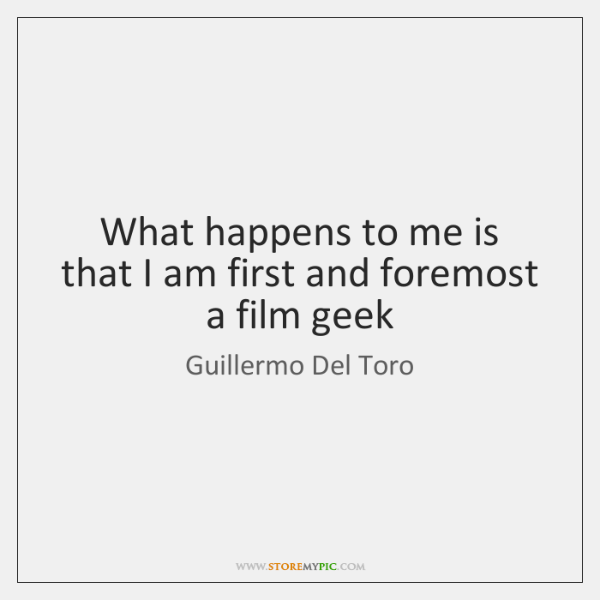What happens to me is that I am first and foremost a ...