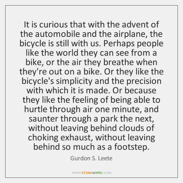 It is curious that with the advent of the automobile and the ...