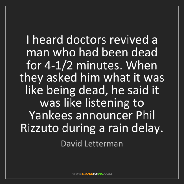 David Letterman: I heard doctors revived a man who had been dead for 4-1/2...