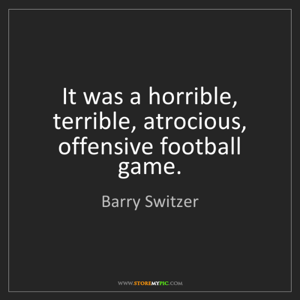 Barry Switzer: It was a horrible, terrible, atrocious, offensive football...