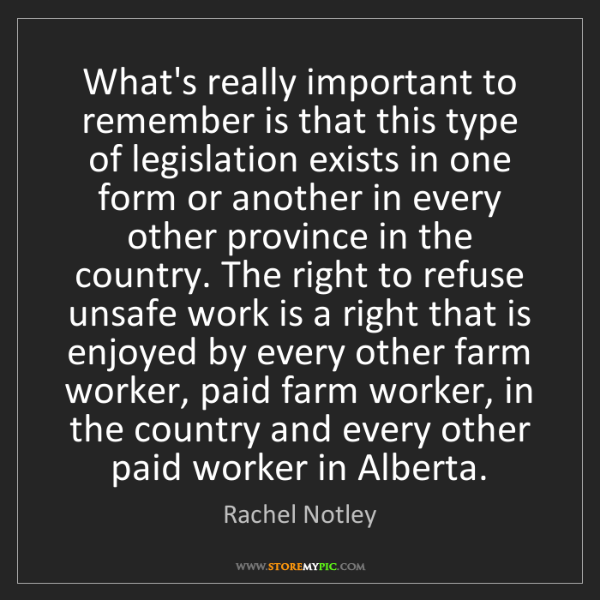 Rachel Notley: What's really important to remember is that this type...