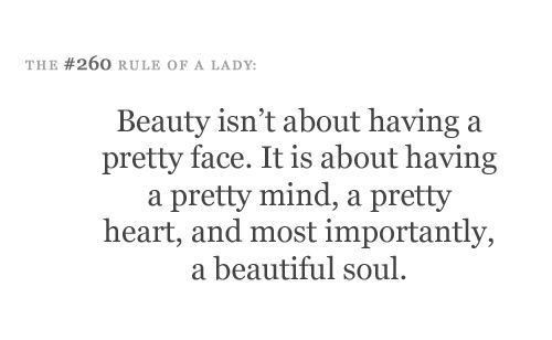 Beauty isnt about having a preety face it is about having a pretty mind a pretty he