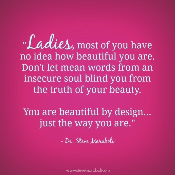 Ladies Most Of You Have No Idea How Beautiful You Are Dont Let Mean