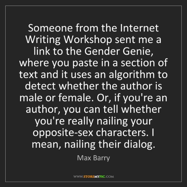 Max Barry: Someone from the Internet Writing Workshop sent me a...