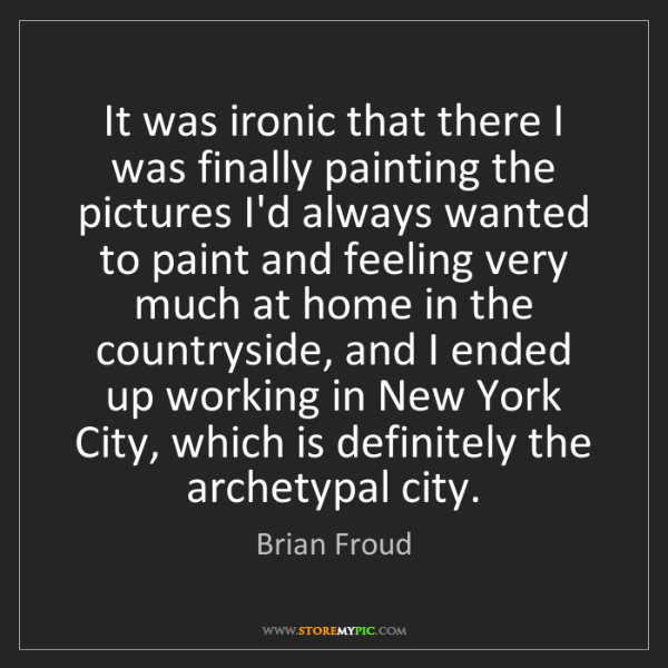 Brian Froud: It was ironic that there I was finally painting the pictures...