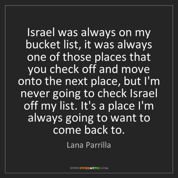 Lana Parrilla: Israel was always on my bucket list, it was always one...