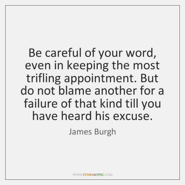 Be Careful Of Your Word Even In Keeping The Most Trifling