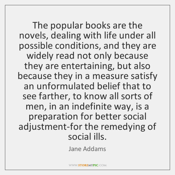 The Popular Books Are The Novels Dealing With Life Under All