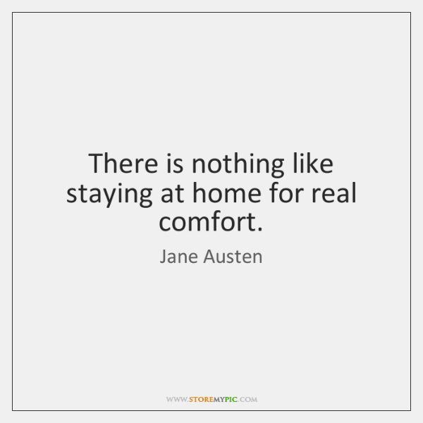 There Is Nothing Like Home Quotes: Jane Austen Quotes