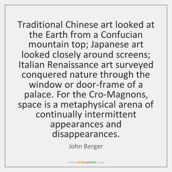 Traditional Chinese art looked at the Earth from a Confucian mountain top; ...