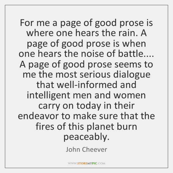 For me a page of good prose is where one hears the ...
