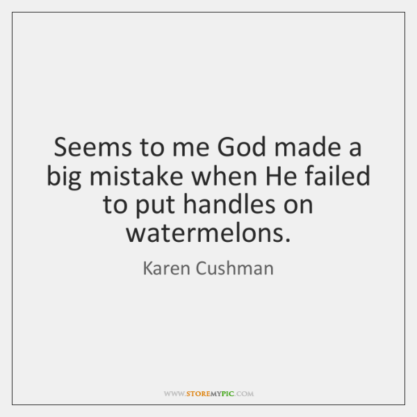 Seems to me God made a big mistake when He failed to ...