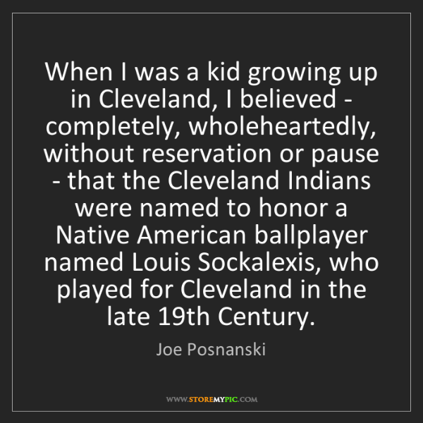 Joe Posnanski: When I was a kid growing up in Cleveland, I believed...