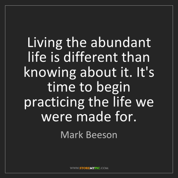 Mark Beeson: Living the abundant life is different than knowing about...