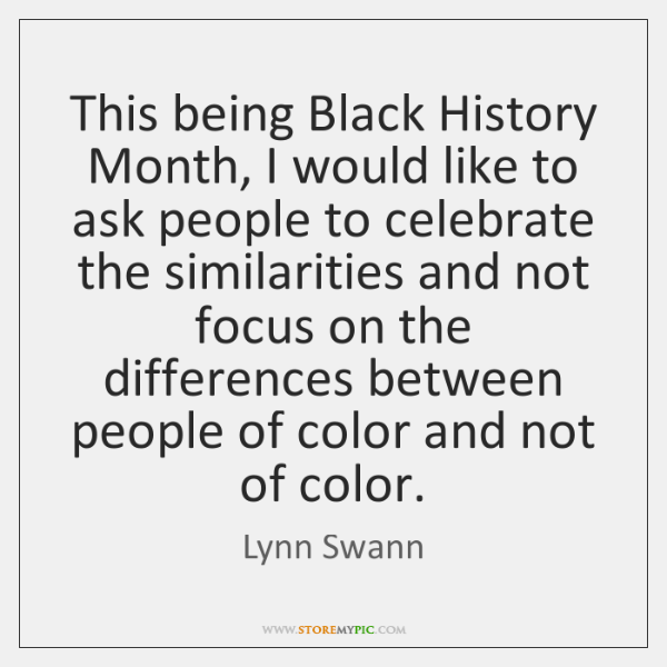This being Black History Month, I would like to ask people to ...