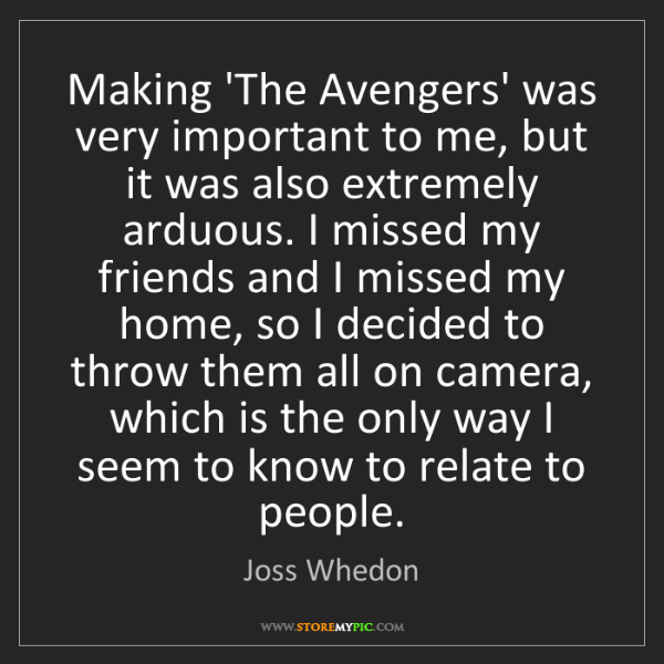 Joss Whedon: Making 'The Avengers' was very important to me, but it...