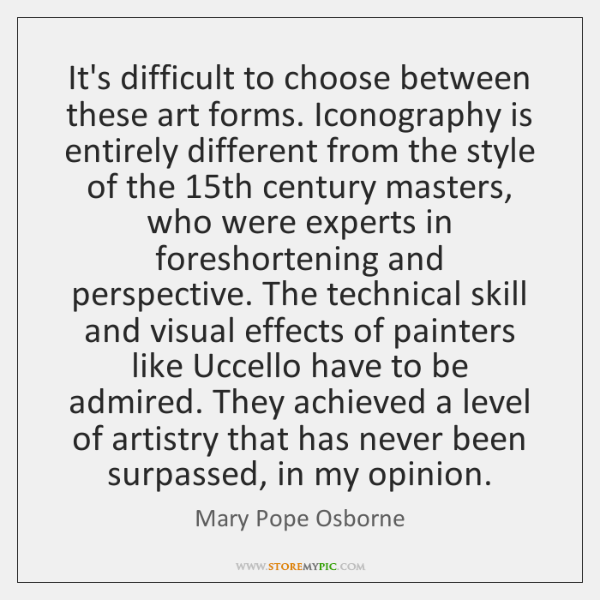 It's difficult to choose between these art forms. Iconography is entirely different ...