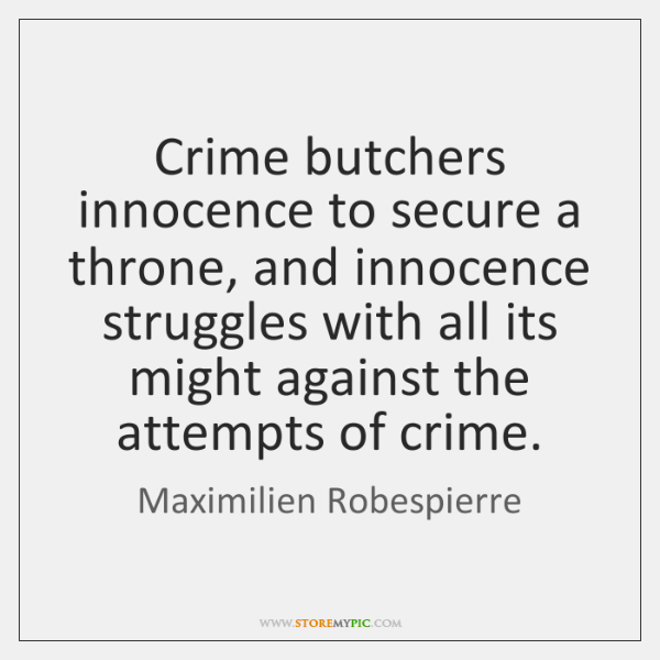 Crime butchers innocence to secure a throne, and innocence struggles with all ...
