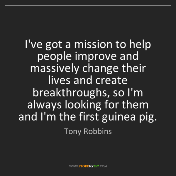 Tony Robbins: I've got a mission to help people improve and massively...