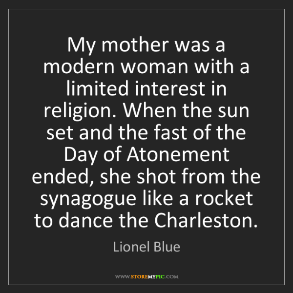 Lionel Blue: My mother was a modern woman with a limited interest...