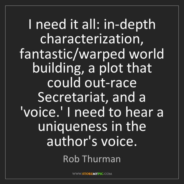 Rob Thurman: I need it all: in-depth characterization, fantastic/warped...