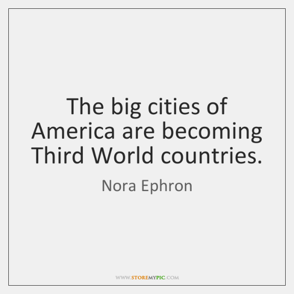 The big cities of America are becoming Third World countries.