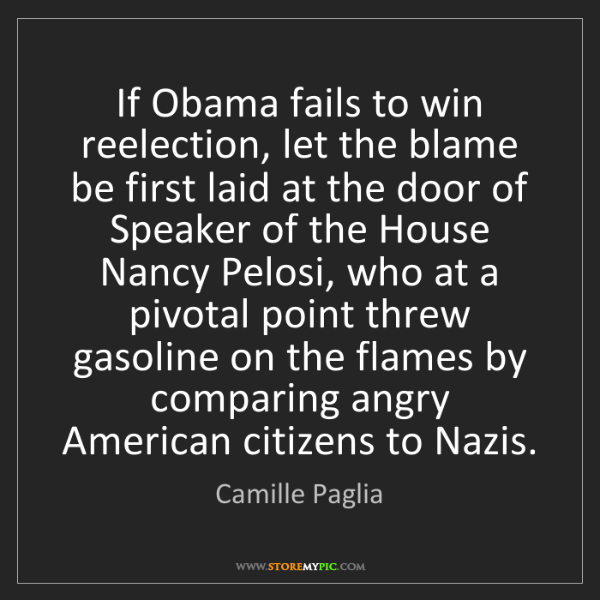 Camille Paglia: If Obama fails to win reelection, let the blame be first...