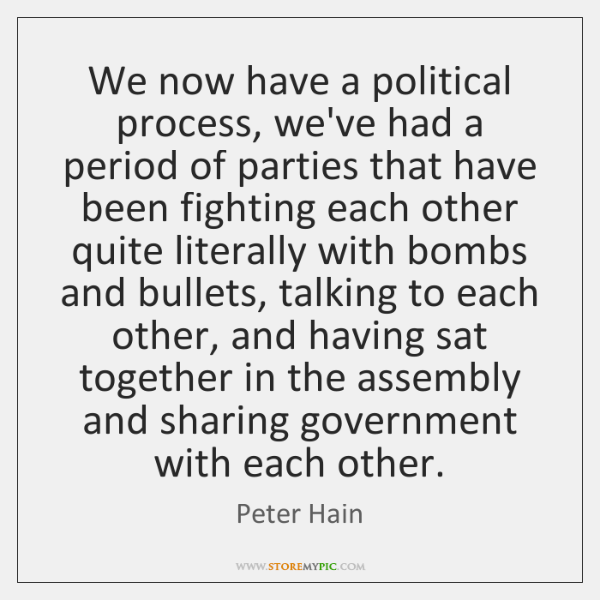 We now have a political process, we've had a period of parties ...