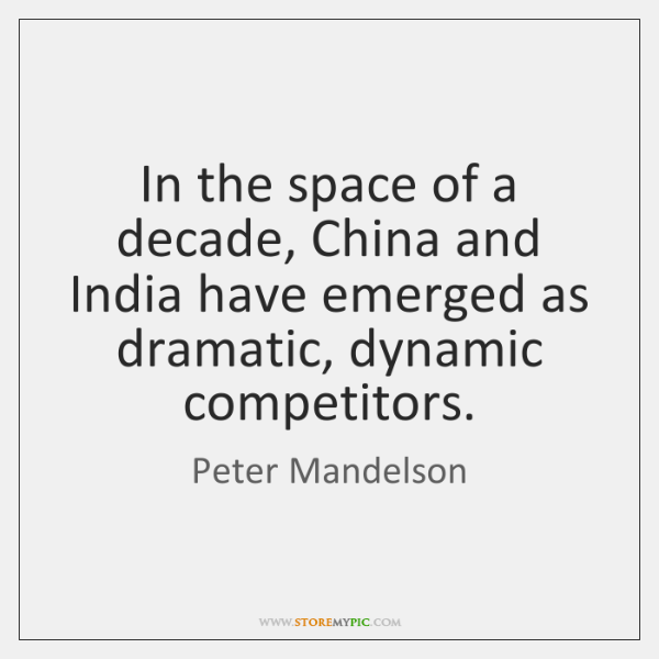 In the space of a decade, China and India have emerged as ...