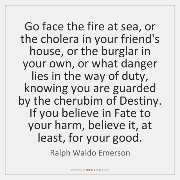 Go face the fire at sea, or the cholera in your friend's ...