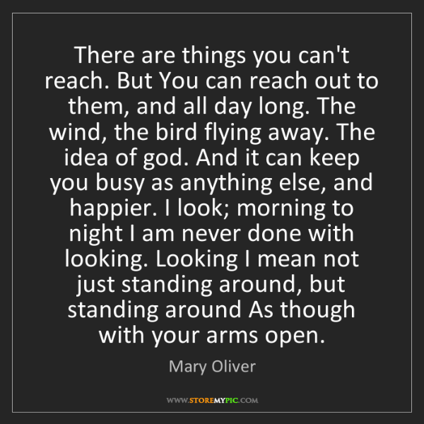 Mary Oliver: There are things you can't reach. But You can reach out...