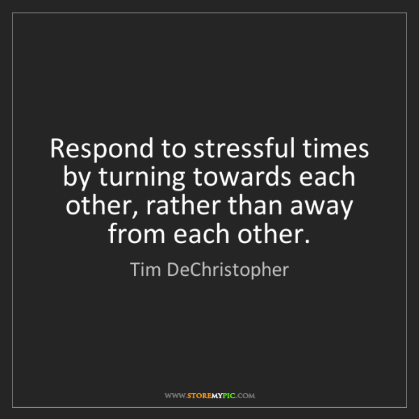 Tim DeChristopher: Respond to stressful times by turning towards each other,...
