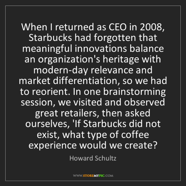 Howard Schultz: When I returned as CEO in 2008, Starbucks had forgotten...