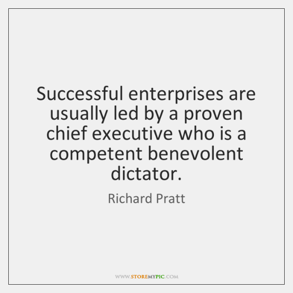 Successful enterprises are usually led by a proven chief executive who is ...