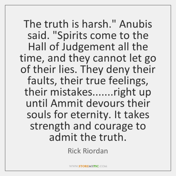 """The truth is harsh."""" Anubis said. """"Spirits come to the Hall of ..."""