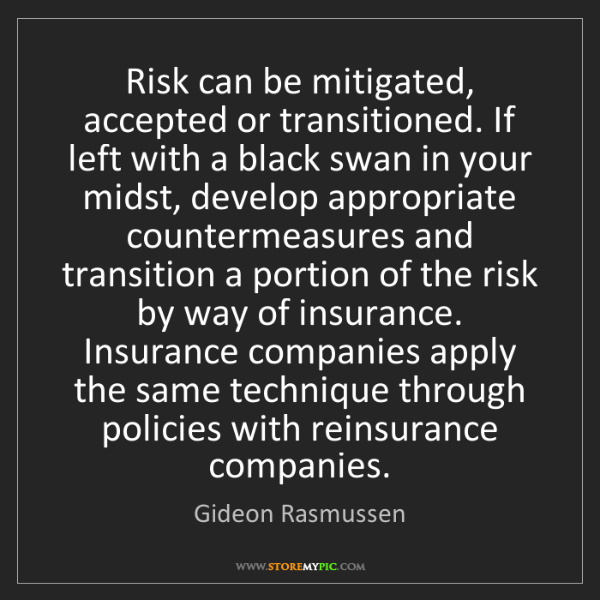 Gideon Rasmussen: Risk can be mitigated, accepted or transitioned. If left...