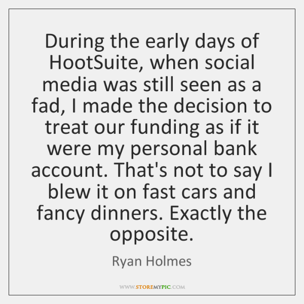 During the early days of HootSuite, when social media was still seen ...