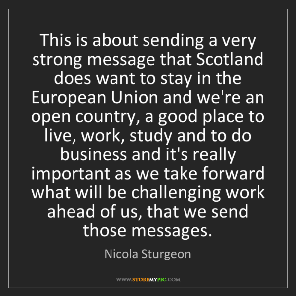 Nicola Sturgeon: This is about sending a very strong message that Scotland...