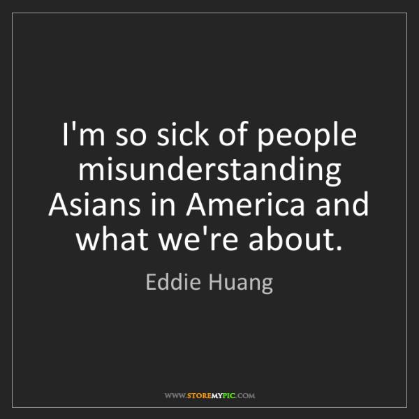 Eddie Huang: I'm so sick of people misunderstanding Asians in America...