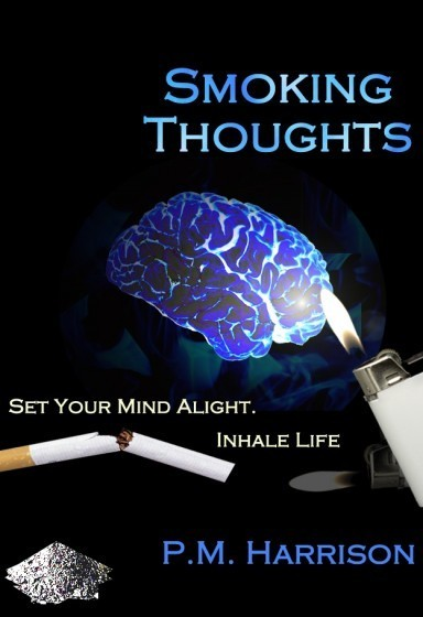 Smoking thoughts set your mind alight inhale life